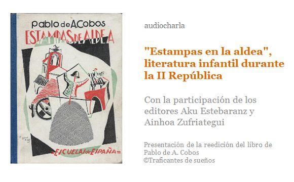Audio presentación de la reedición de Estampas de Aldea, de Pablo A. Cobos