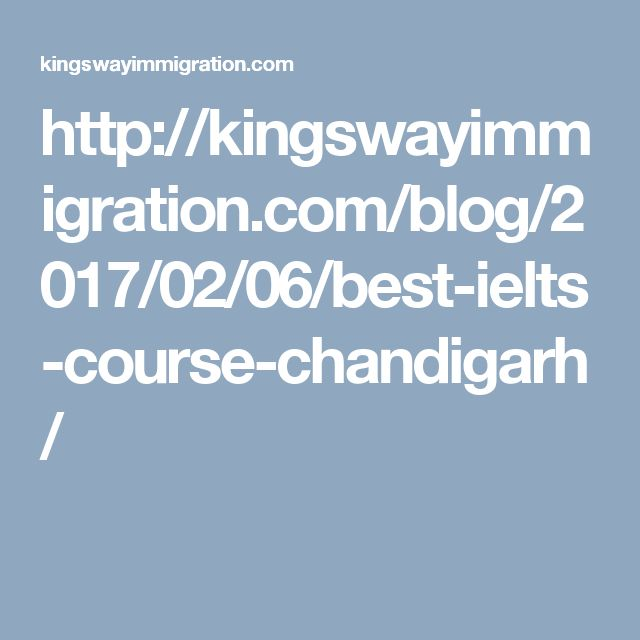 http://kingswayimmigration.com/blog/2017/02/06/best-ielts-course-chandigarh/