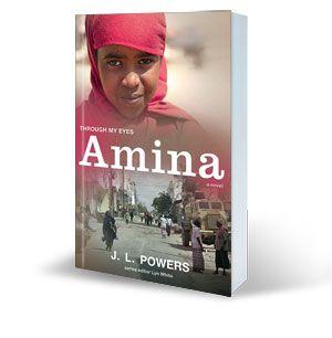 Amina: Through My Eyes by J L Powers