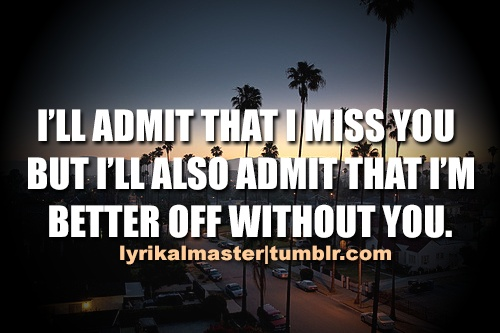 Quotes about Better Off Without You (29 quotes) |Without You Quotes