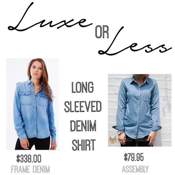 LUXE: Le Millitary Shirt by Frame Denim $338 on THE ICONIC // LESS:Endless Denim LS Shirt by Assembly $79.95 on THE ICONIC