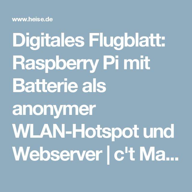 Digitales Flugblatt: Raspberry Pi mit Batterie als anonymer WLAN-Hotspot und Webserver | c't Magazin