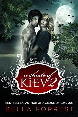 A Shade of Kiev 2 (A Shade of Kiev #2) by Bella Forrest