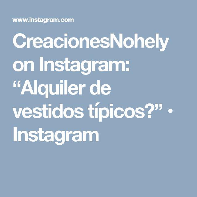 """CreacionesNohely on Instagram: """"Alquiler de vestidos típicos💃"""" • Instagram"""
