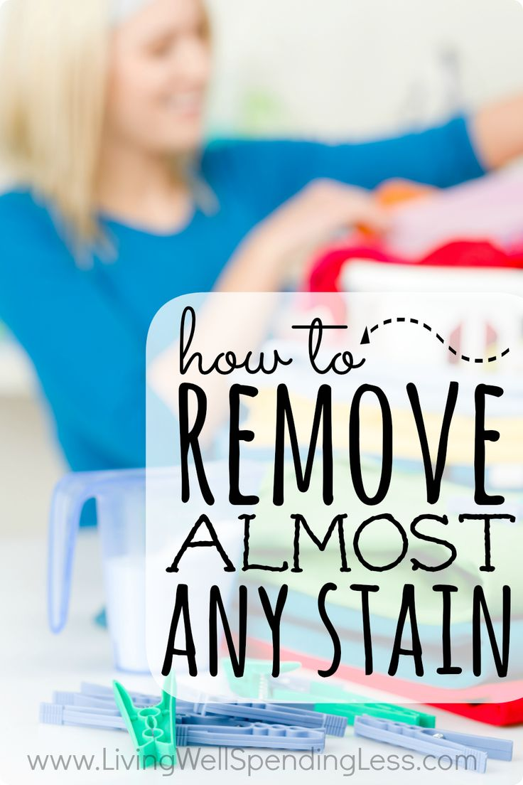 How to Remove (Almost) Any Stain - Living Well Spending Less™