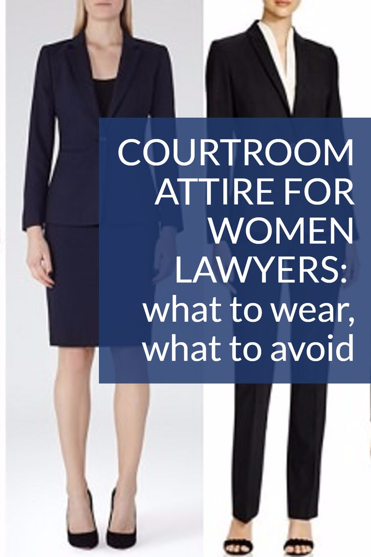 COURTROOM ATTIRE FOR WOMEN LAWYERS:  what to wear, what to avoid