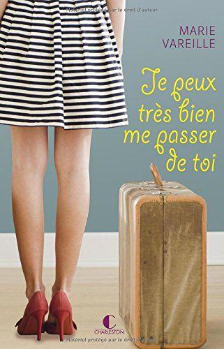 Amazon.fr - Je peux très bien me passer de toi - Marie Vareille - Livres