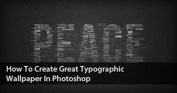 Photoshop typographic wallpaperTypography Tutorial