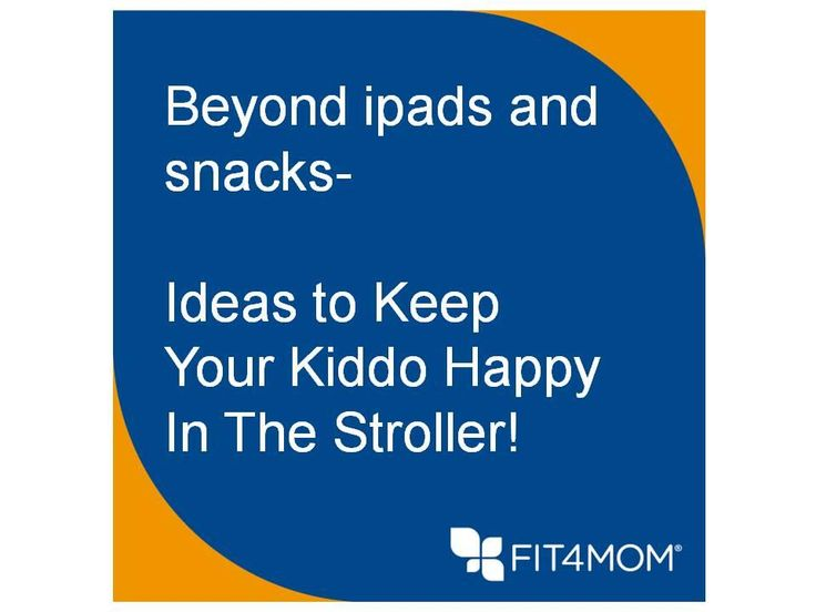 Beyond Ipads and Snacks- ides to keep your kiddo happy in the stroller during Stroller Strides and Stroller Barre!