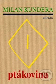 Martinus.sk > Knihy: Ptákovina (Milan Kundera)