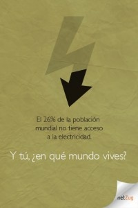El 26% de la población mundial no tiene acceso a la electricidad. Y tú, ¿en qué mundo vives?
