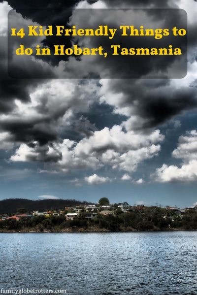 14 Kid Friendly Things to do in Hobart, Tasmania. FREE travels tips & holiday inspiration for family travel @ familyglobetrotters.com