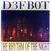 D3FB0T - Rhythm Of The NIght by D3FB0T OFFICIAL on SoundCloud
