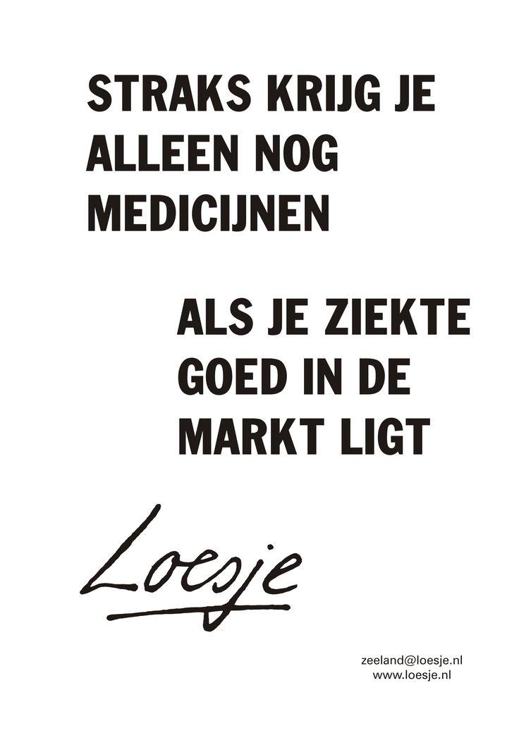 Straks krijg je alleen nog medicijnen als je ziekte goed in de markt ligt   Loesje