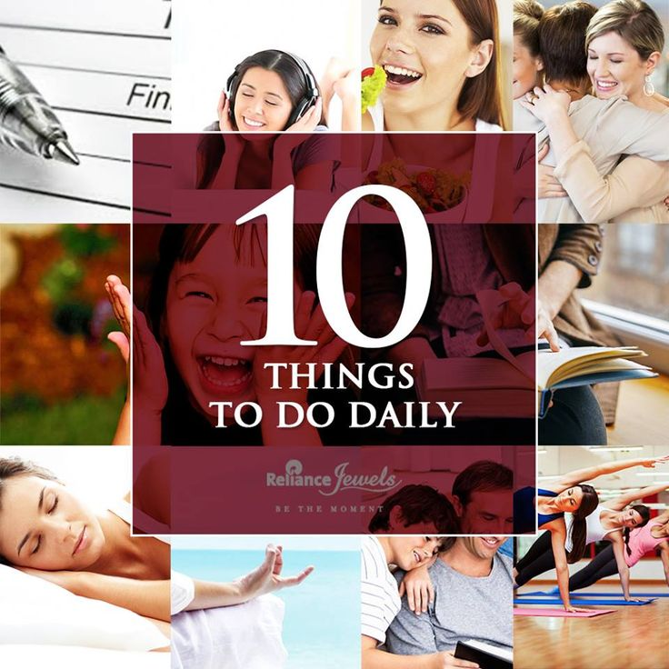 What are the 10 things you daily?