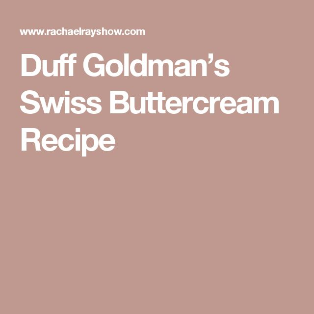 Duff Goldman's Swiss Buttercream Recipe