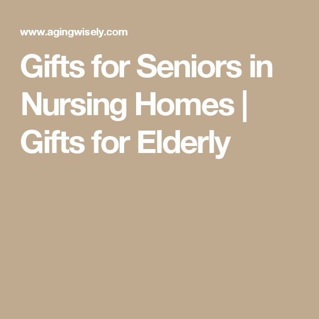 Gifts for Seniors in Nursing Homes | Gifts for Elderly