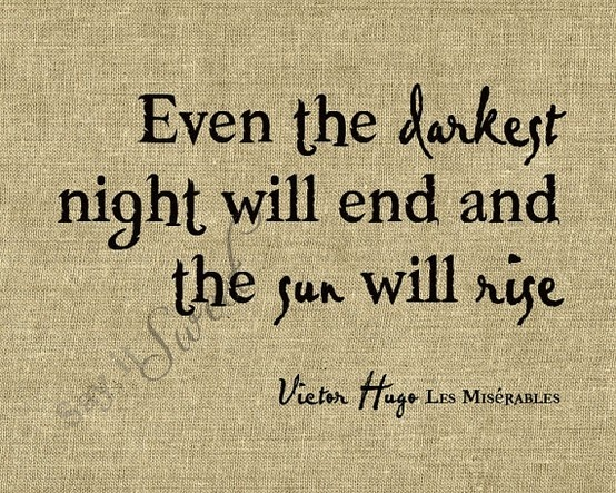 Les MisLes Miserables, Remember This, Inspiration, Quotes, Victor Hugo, Darkest Night, A Tattoo, Victorhugo, Sun