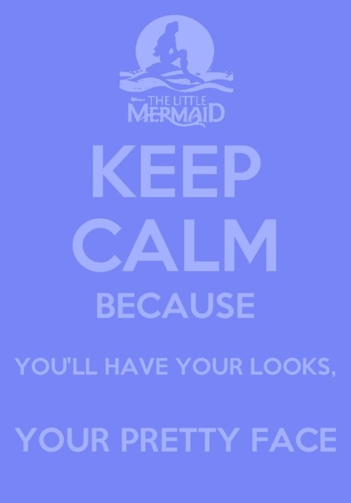 Little Mermaid! Keep Calm Because You'll Have Your Looks, Your Pretty Face!: Of Booodddi Language, Pretty Face, Ursula Quotes, Ipod, Favorite Movies, Body Language, Language Hah, Keep Calm, Kid