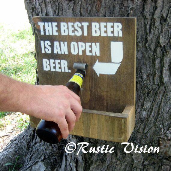 Wood Sign Bottle Opener and Cap Catch- The Best Beer is an Open Beer Beer sign. $35.00, via Etsy.