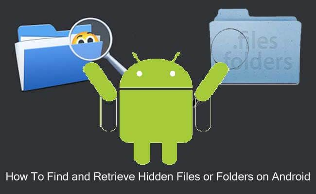 How To #Find/View/#Unlock/Show and Retrieve #Hidden Files or #Folders on #Android. Find and Show Hidden Files using Default #FileManager, #ESFileExplorer and use Android data recovery to #recover hidden files.