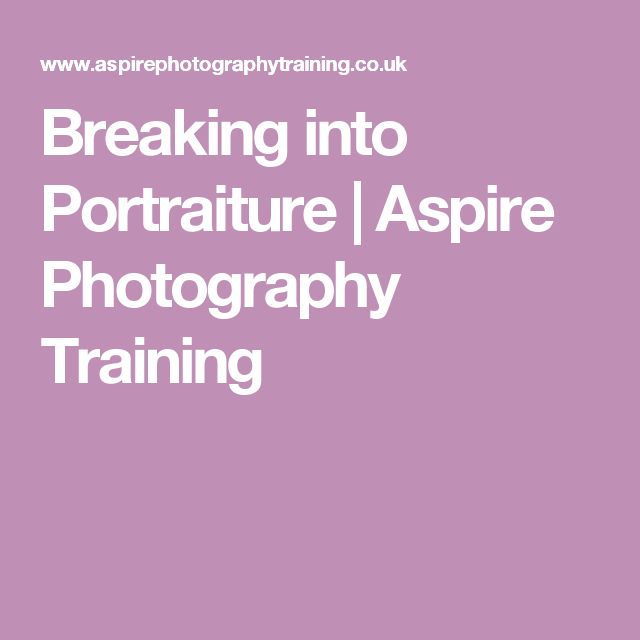 Breaking into Portraiture   Aspire Photography Training