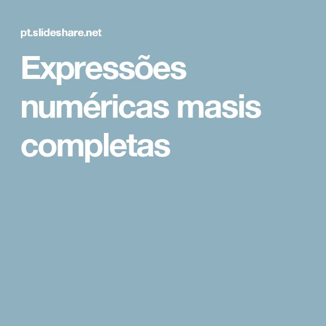 Expressões numéricas masis completas