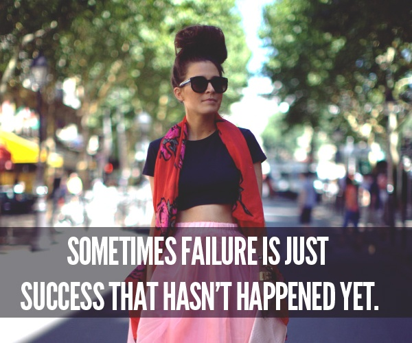 Sometimes failure is just success that hasn't happened yet.