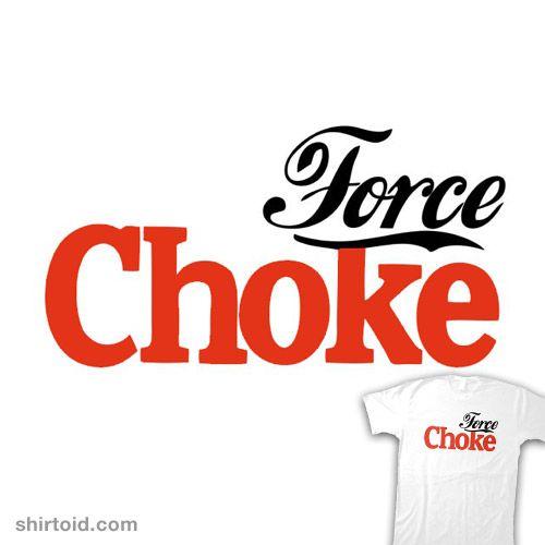 Force Choke via @Shirtoid