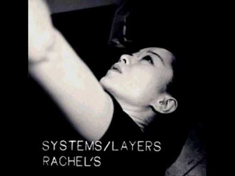 Rachel's - Water from the Same Source Album: systems/layers