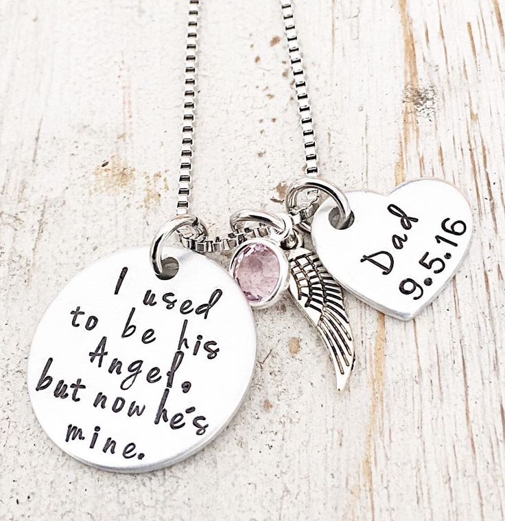 "This Sympathy Necklace is to honor the memory of your loved one. ""I used to be his Angel, but now he's mine"" memorial gift with personalized name I hope brings comfort.   Stamps of Love Etsy shop https://www.etsy.com/listing/465163574/loss-of-a-dad-sympathy-jewelry-gifts"