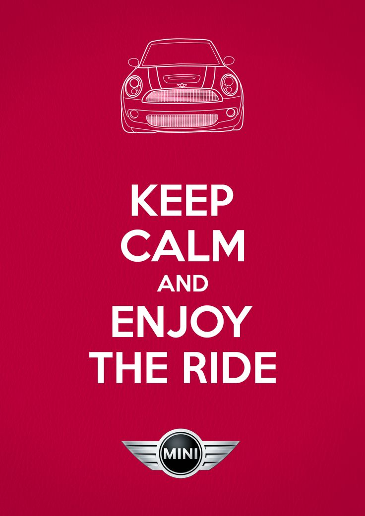 MY MINI & ME - Keep Calm and Enjoy the Ride