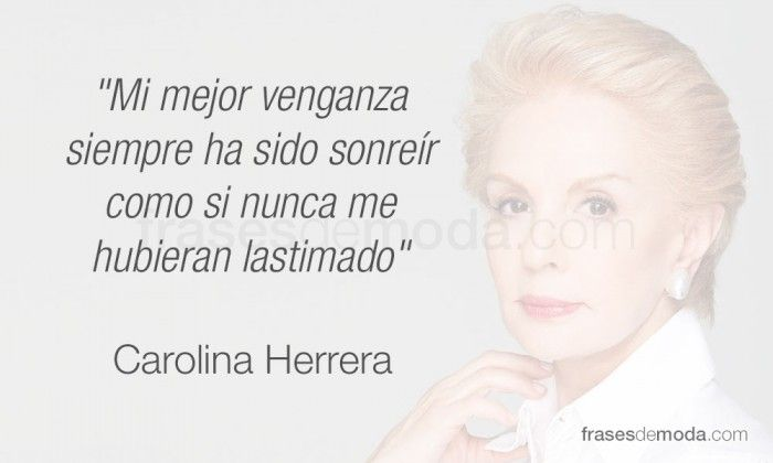 Frase de Carolina Herrera, diseñadora de moda