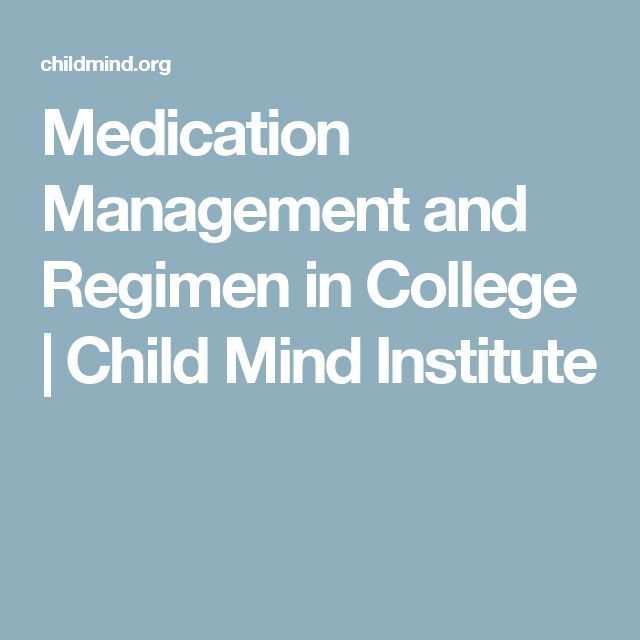 Medication Management and Regimen in College   Child Mind Institute