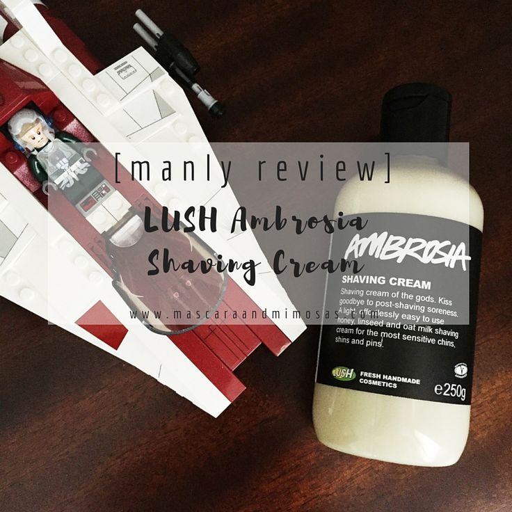 [manly review] : LUSH Ambrosia Shaving Cream -