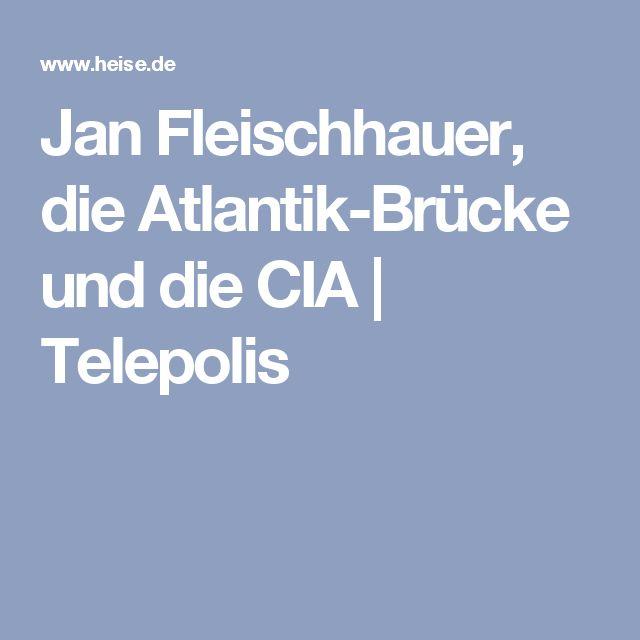 Jan Fleischhauer, die Atlantik-Brücke und die CIA | Telepolis
