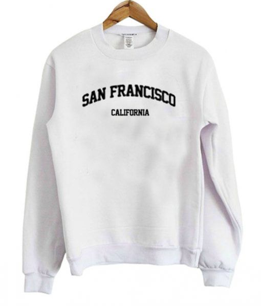 62dd22254 San Francisco California Sweatshirt  shirt  hoodie  sweater  sweatshirt   top  topclothes  tanktop  cotton  clothes  comfortclothes  cheapclothes   fashion ...