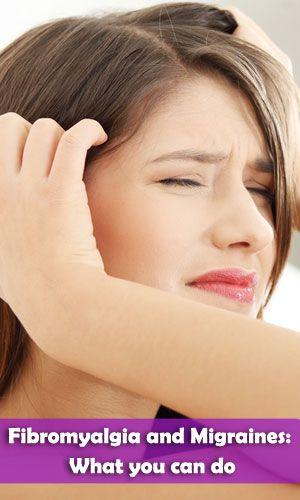Fibromyalgia and Migraines: What you can do | Fibromyalgia Treating