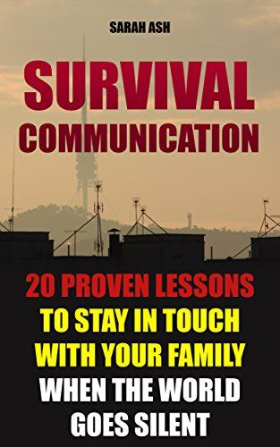 Survival Communication: 20 Proven Lessons to Stay In Touc...