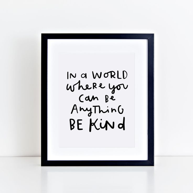 In A World Where You Can Be Anything Be Kind, Monochrome Nursery Printable, Be Kind Print, Black and White Kids Wall Art