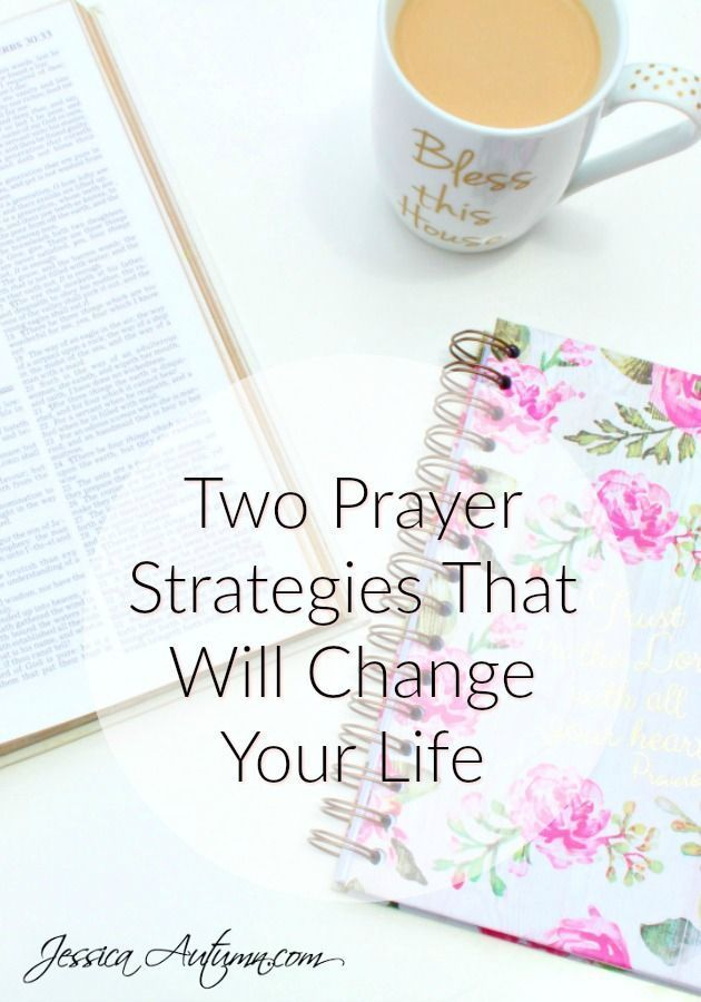 Two prayer strategies to change your life