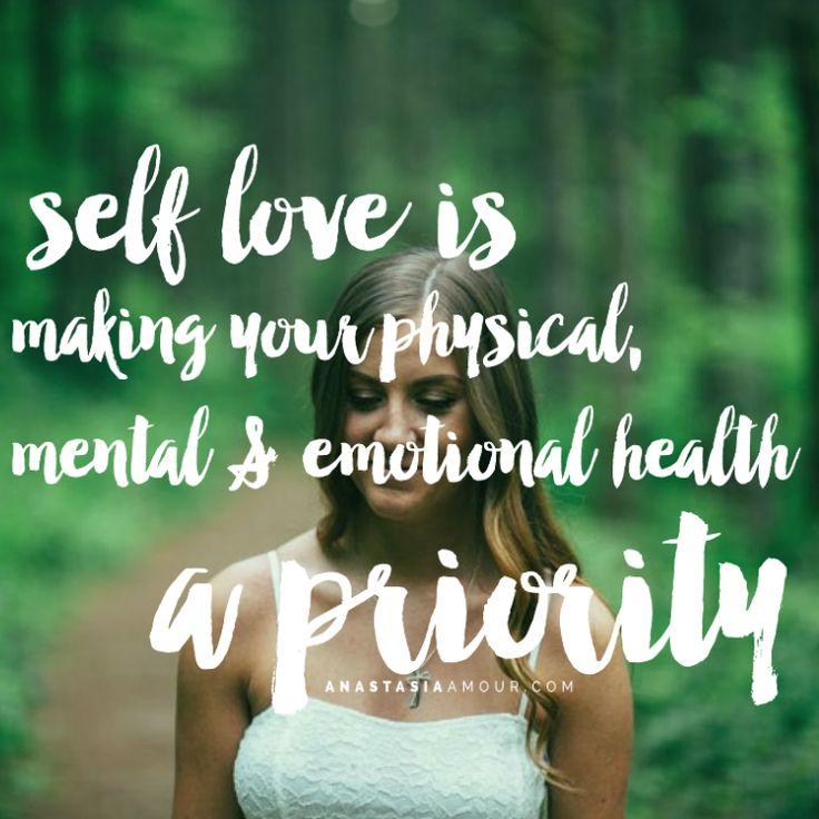 Self love is making your physical, mental & emotional health a priority - By Anastasia Amour @ www.anastasiaamour.com