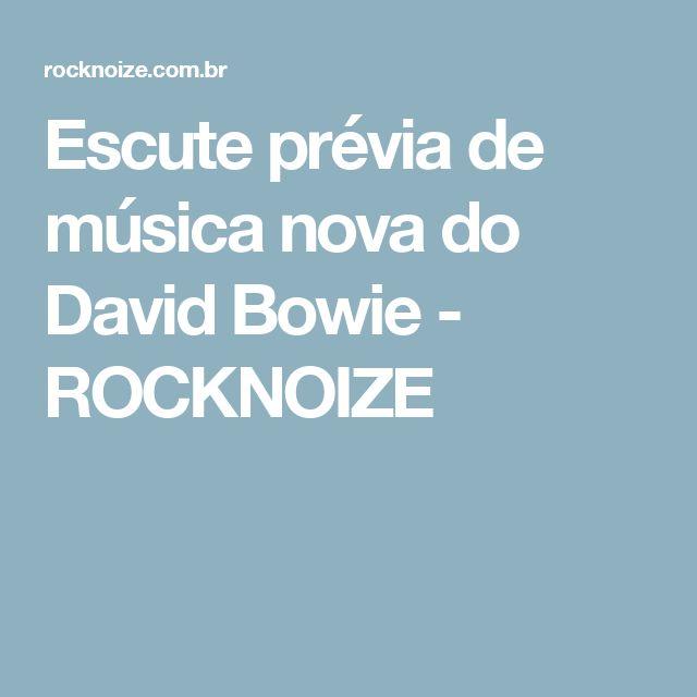 Escute prévia de música nova do David Bowie - ROCKNOIZE