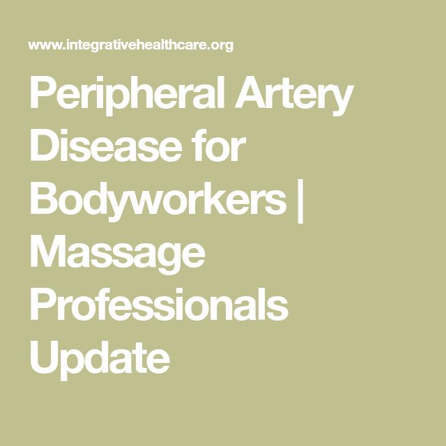 Peripheral Artery Disease for Bodyworkers | Massage Professionals Update