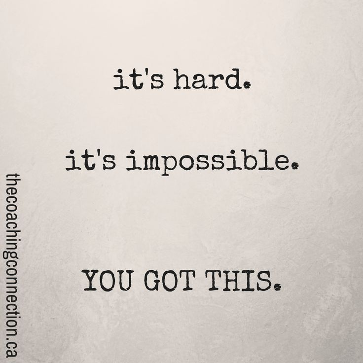 its-hard-its-impossible-i-got-this-1