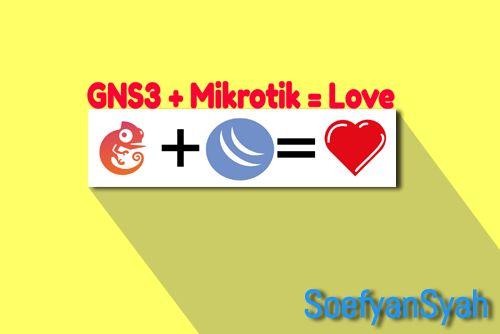 Qemu GNS3 - Virtual Mikrotik Dengan GNS3