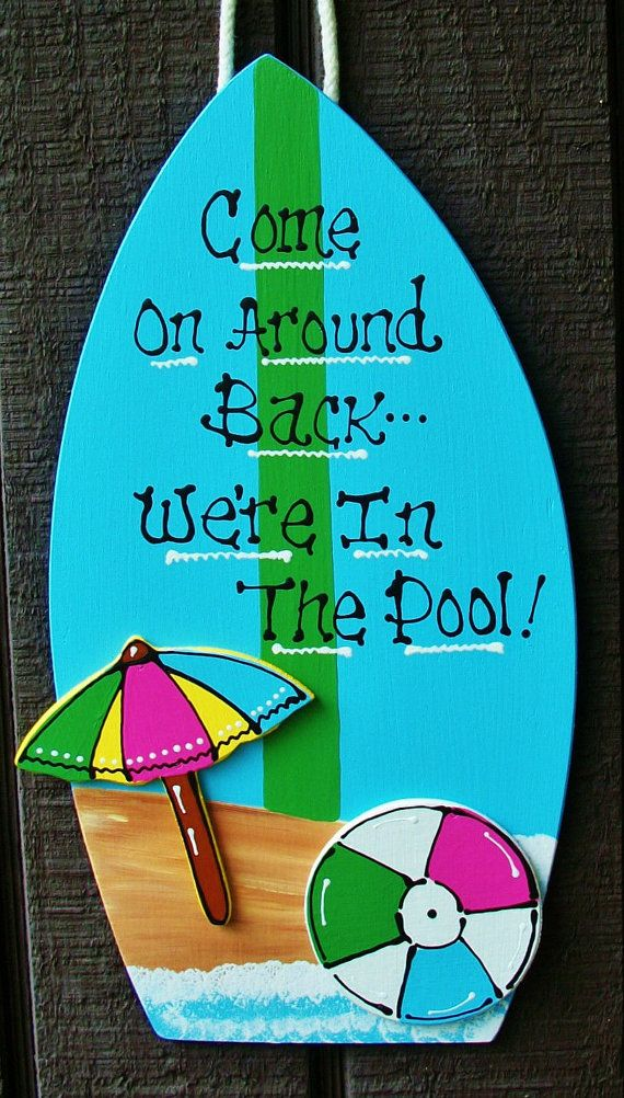 Come On Around Back We're In The Pool SURFBOARD SIGN Deck Tropical Hot Tub Plaque Handcrafted Handpainted Wood Wooden Door Hanger