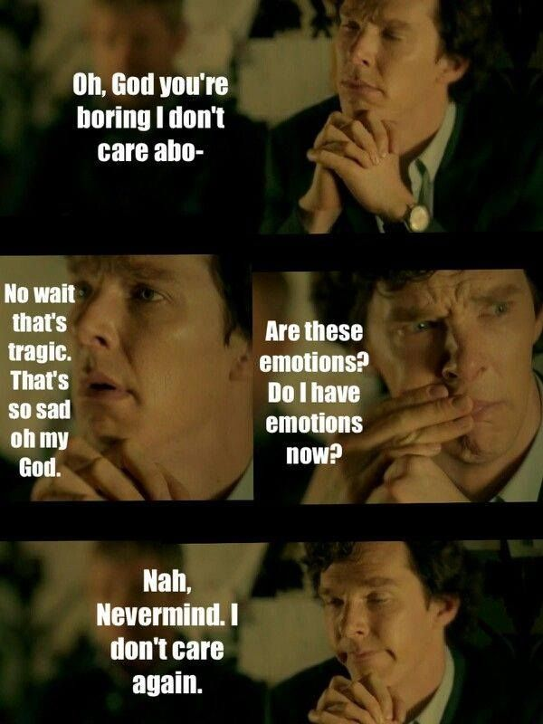 Sherlock suffers from an acute case of emotions. Luckily it passed quickly enough.