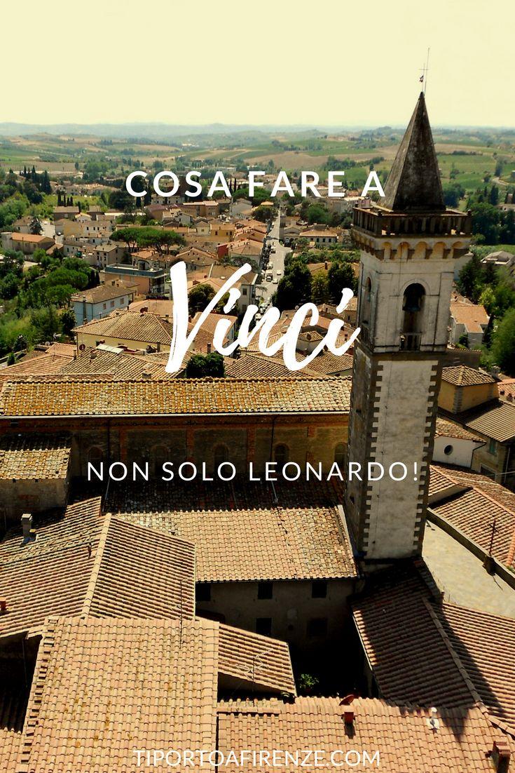 Cosa vedere a Vinci, Toscana. Non solo Leonardo!