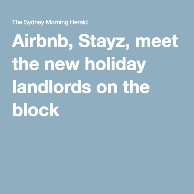 Airbnb, Stayz, meet the new holiday landlords on the block
